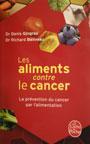 Les aliments contre le cancer, Dr Denis Gingras, Dr Richard Béliveau